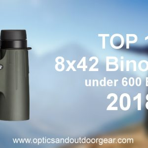 Top 10 8x42 Binoculars under 600 eur 2018