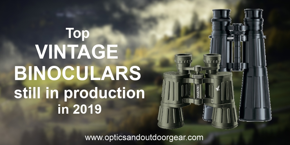 Top Vintage Bincoulars still in production in 2019